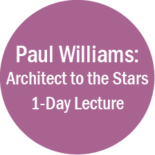 1 Day Lecture_Paul Williams Architect to the Stars