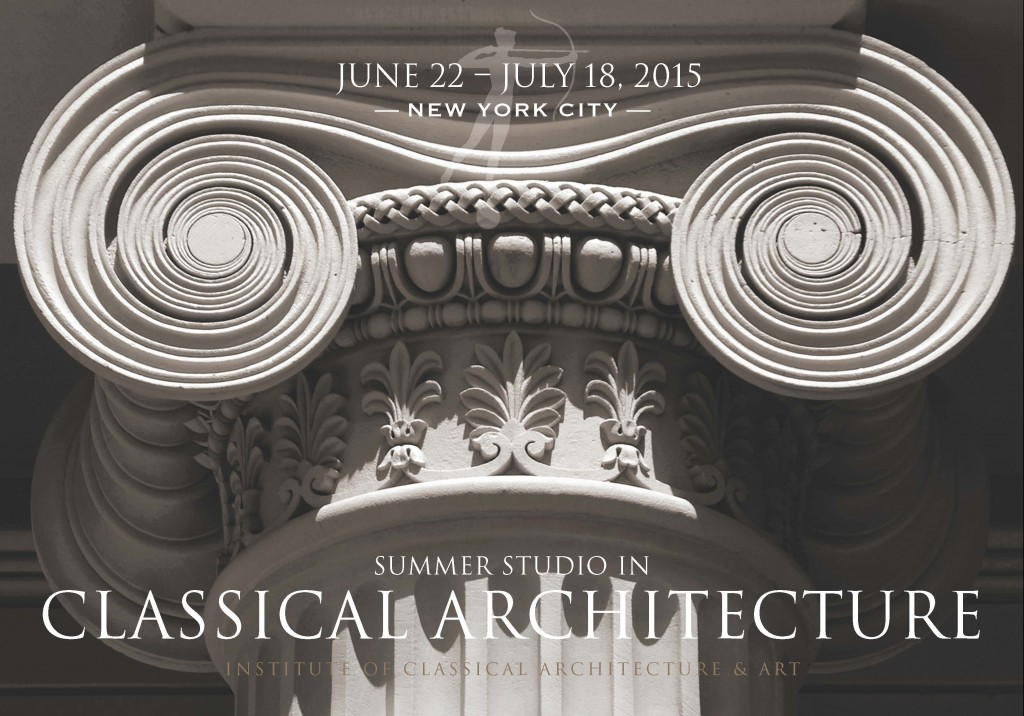 THE SUMMER STUDIO In Classical Architecture Is An Immersive Program The Study Of Architectural Design During A Four Week Studio