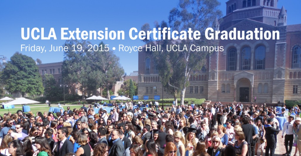 Get ready for the 2015 UCLA Extension Certificate Graduation